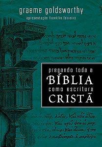 PREGANDO TODA A BÍBLIA COMO ESCRITURA CRISTÃ