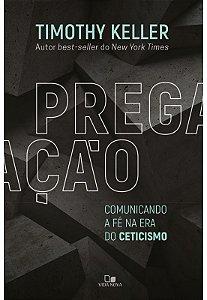 PREGAÇÃO - COMUNICANDO A FÉ NA ERA DO CETICISMO