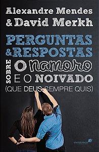 PERGUNTAS E RESPOSTAS SOBRE O NAMORO E O NOIVADO