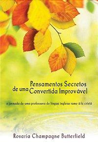 PENSAMENTOS SECRETOS DE UMA CONVERTIDA IMPROVÁVEL