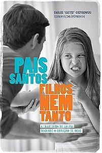 PAIS SANTOS E FILHOS NEM TANTO