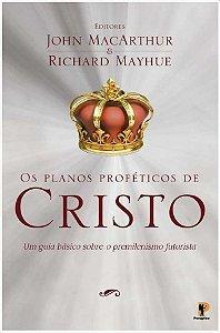 OS PLANOS PROFÉTICOS DE CRISTO