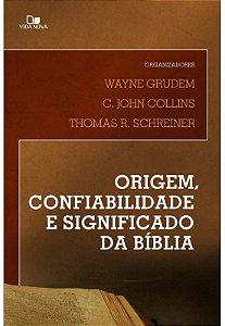 ORIGEM, CONFIABILIDADE E SIGNIFICADO DA BÍBLIA