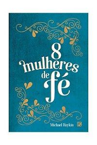 OITO MULHERES DE FÉ