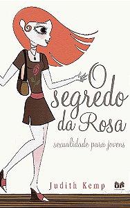 O SEGREDO DA ROSA