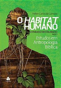 O HABITAT HUMANO - O PARAÍSO RESTAURADO