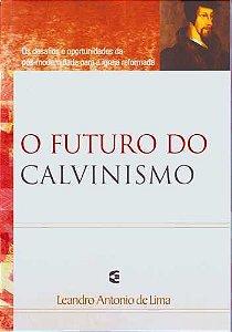 O FUTURO DO CALVINISMO