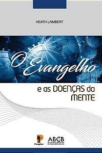 O EVANGELHO E AS DOENÇAS DA MENTE