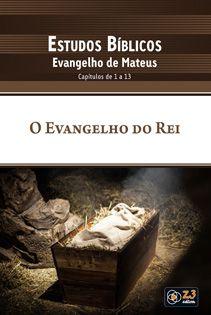 LIÇÃO O EVANGELHO DO REI - MATEUS