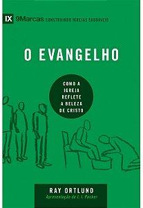 O EVANGELHO - COMO A IGREJA REFLETE A BELEZA DE CRISTO