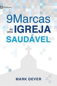 NOVE MARCAS DE UMA IGREJA SAUDÁVEL