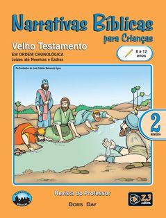 LIÇÃO NARRATIVAS BÍBLICAS VELHO TESTAMENTO 2 - 8 A 12 PROFESSOR
