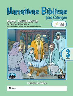 LIÇÃO NARRATIVAS BÍBLICAS NOVO TESTAMENTO 3 -  8 A 12 ALUNO