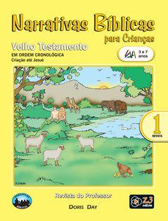LIÇÃO NARRATIVAS BÍBLICAS VELHO TESTAMENTO 1 - 3 A 7 PROFESSOR