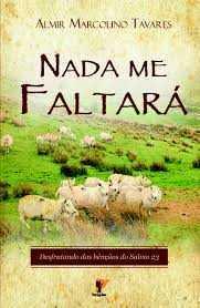 NADA ME FALTARÁ - SALMO 23