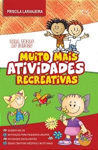 MUITO MAIS ATIVIDADES RECREATIVAS