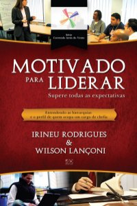 MOTIVADO PARA LIDERAR - SUPERE TODAS AS EXPECTATIVAS