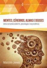 MENTES, CÉREBROS, ALMAS E DEUSES