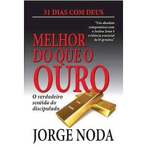 MELHOR DO QUE OURO
