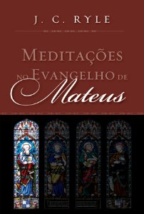 MEDITAÇÕES NO EVANGELHO DE MATEUS - NOVA EDIÇÃO