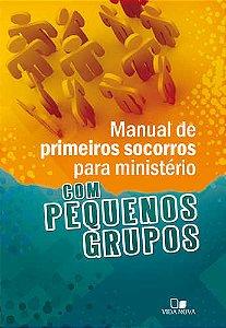 MANUAL DE PRIMEIROS SOCORROS PARA MINISTÉRIO - COM PEQUENOS GRUPOS