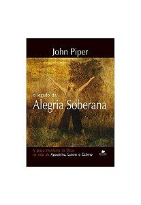 O LEGADO DA ALEGRIA SOBERANA