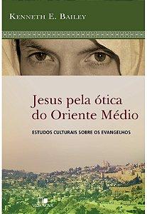 JESUS PELA ÓTICA DO ORIENTE MÉDIO