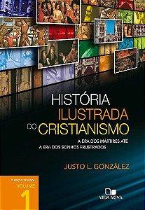 HISTÓRIA ILUSTRADA DO CRISTIANISMO VOL. 1
