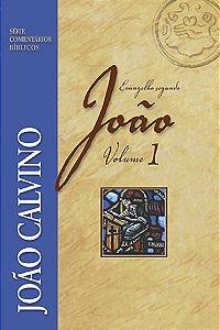 EVANGELHO DE JOÃO VOL. 1  - JOÃO CALVINO
