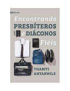 ENCONTRANDO PRESBÍTEROS E DIÁCONOS FIÉIS