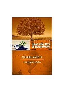 CURSO VIDA NOVA DE TEOLOGIA BÁSICA VOL. 10 - ACONSELHAMENTO