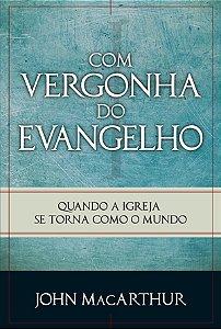COM VERGONHA DO EVANGELHO