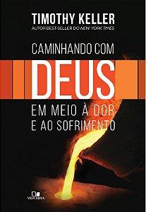 CAMINHANDO COM DEUS EM MEIO À DOR E AO SOFRIMENTO