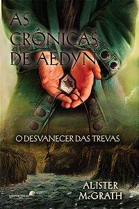 AS CRÔNICAS DE AEDYN - O DESVANECER DAS TREVAS