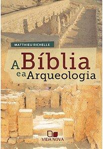 A BÍBLIA E A ARQUEOLOGIA