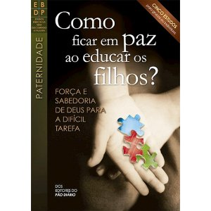 REVISTA COMO FICAR EM PAZ AO EDUCAR OS FILHOS