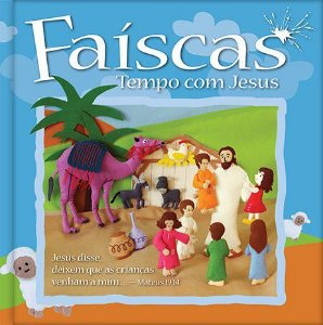 FAÍSCAS - TEMPO COM JESUS - VOLUME ÚNICO