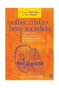 MULHER, CRISTÃ E BEM SUCEDIDA