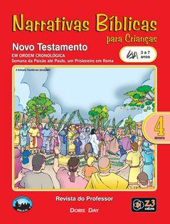 LIÇÃO NARRATIVAS BÍBLICAS NOVO TESTAMENTO 4 - 3 A 7 PROFESSOR