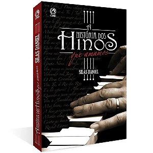 HISTÓRIAS DOS HINOS QUE AMAMOS