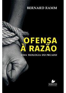 OFENSA À RAZÃO: UMA TEOLOGIA DO PECADO