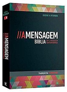 A MENSAGEM - BÍBLIA EM LINGUAGEM CONTEMPORÂNEA