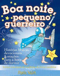 BOA NOITE PEQUENO GUERREIRO