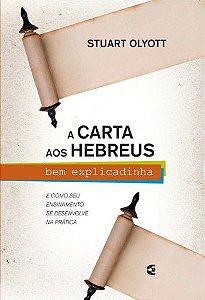 A CARTA AO HEBREUS BEM EXPLICADINHA