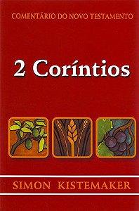 COMENTÁRIO DO NOVO TESTAMENTO - 2 CORINTIOS (2a EDIÇÃO)