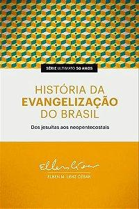 HISTÓRIA DA EVANGELIZAÇÃO DO BRASIL