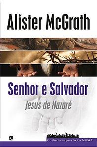SENHOR E SALVADOR - CRISTIANISMO PARA TODOS 3