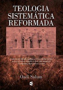 TEOLOGIA SISTEMÁTICA REFORMADA - SALUM