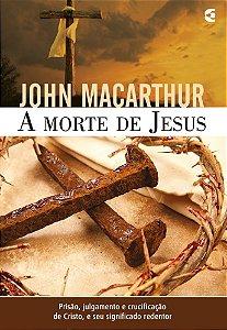 A MORTE DE JESUS - 2a. EDIÇÃO