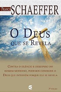 O DEUS QUE SE REVELA - 3a. EDIÇÃO